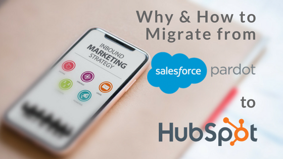 why how to migrate from pardot to hubspot