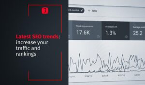 Latest SEO trends: increase your traffic and rankings